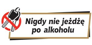 Nigdy nie jeżdżę po alkoholu